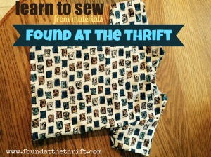 learn to sew, learn to sew from thrifting, learn to sew from materials found at the thrift, found at the thrift, found at thrift, buying materials from the thrift store, thrift store shopping, sewing, sewing from thrift store materials, thrift shop, thrifting